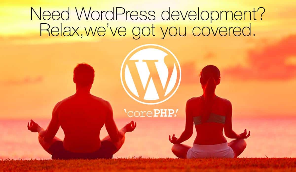 Relax, 'corePHP' handles WordPress Development